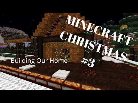Minecraft Christmas - Building Our Home - Episode 3