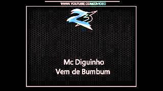 Baixar Mc Diguinho - Vem de Bumbum (Oficial) [Lançamento 2012/2013]