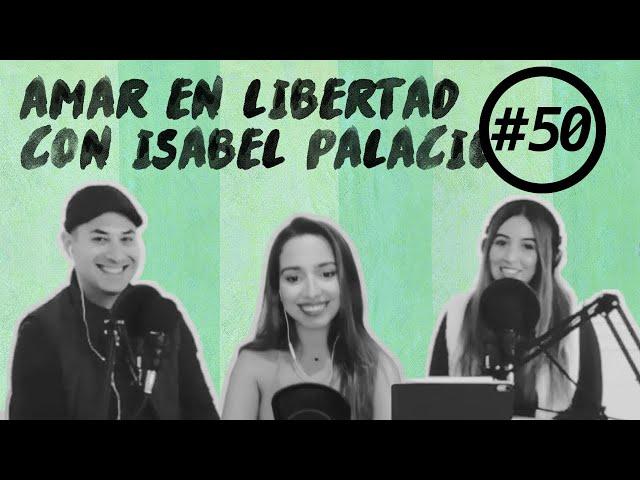🔊 Cómo detectar una relación tóxica y tener amor propio con Isabel Palacios (PODCAST 050)