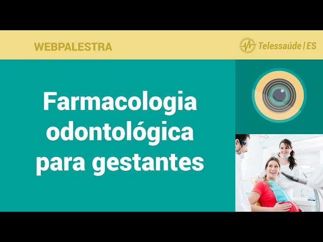WebPalestra: Farmacologia odontológica para gestantes