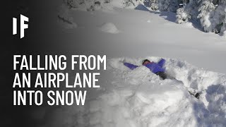 What If You Fell from an Airplane Into Fresh Snow?