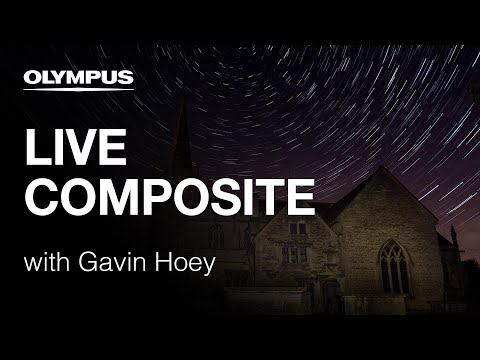 OLYMPUS OM-D E-M1 Mark II - Live Composite Mode with Gavin Hoey