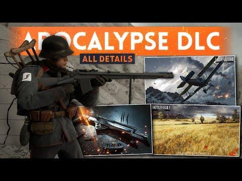 ➤ ALL BATTLEFIELD 1 APOCALYPSE DLC INFO: 5 Maps, 9 Weapons, 2 Vehicles, New