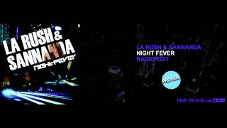 LA RUSH & SANNANDA - Night Fever (Radio Edit) (Official Preview)