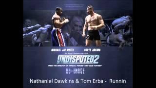 Nathaniel Dawkins & Tom Erba - Runnin (Undisputed 2 OST)