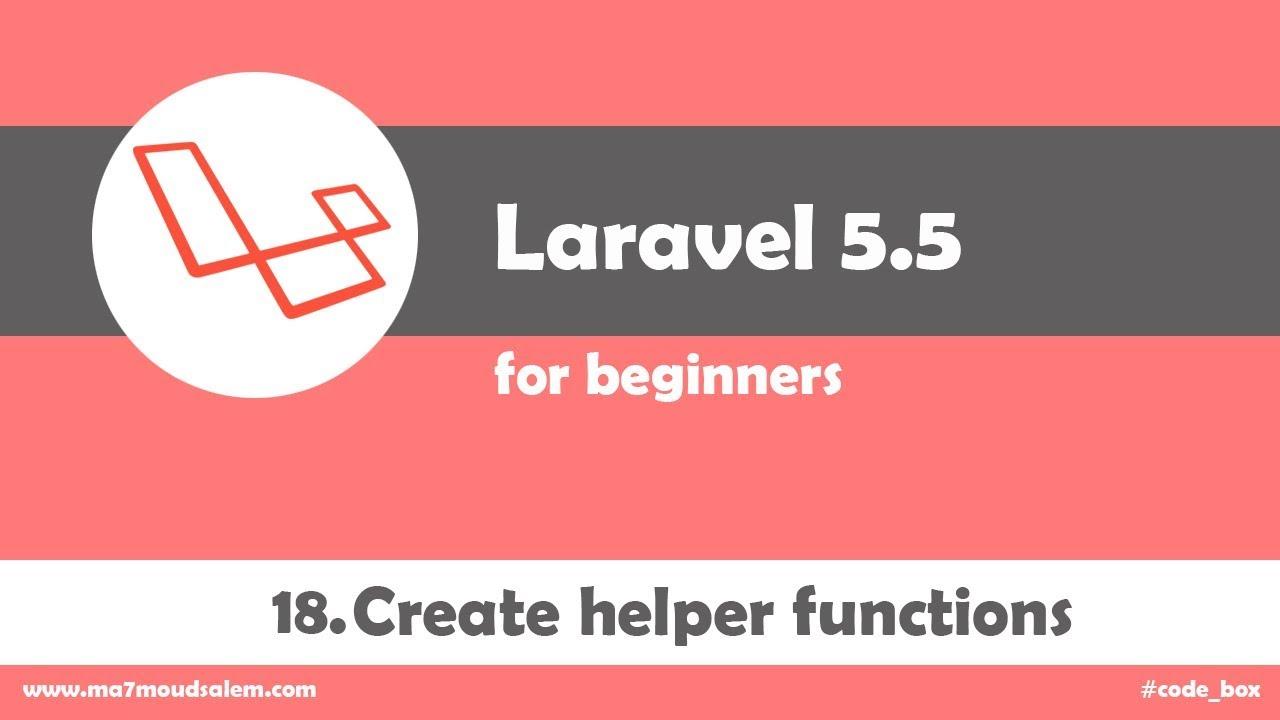 18 - Laravel 5 5 for beginners - Create helper functions