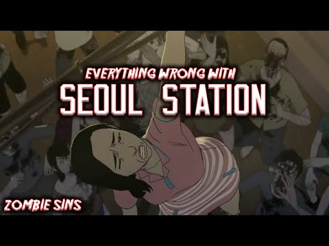 Everything Wrong with Seoul Station (Zombie Sins)