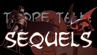 Trope Talk: Sequels