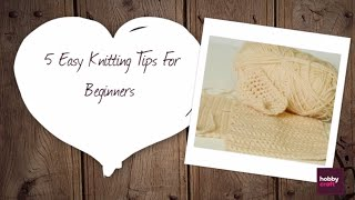 5 Easy Knitting Tips for Beginners | Hobbycraft