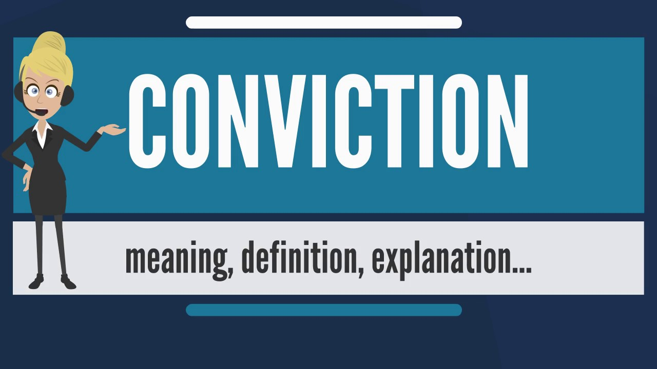 what is conviction? what does conviction mean? conviction meaning