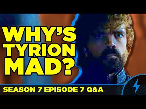 Game of Thrones - WHAT'S WRONG WITH TYRION? - Season 7 Episode 7 Finale Q&A - (Jon Dany Boat Sex)