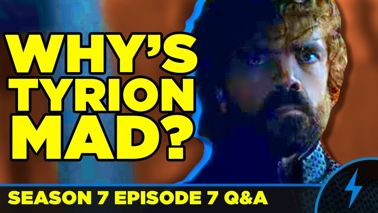 Download Game of Thrones - WHAT'S WRONG WITH TYRION? - Season 7 Episode 7 Finale Q&A - (Jon Dany Boat Sex)