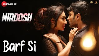 Barf Si Video Song | Nirdosh (2018)