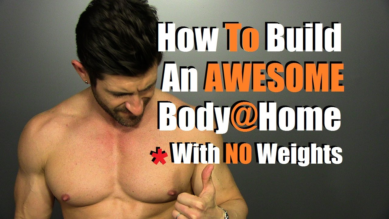 b340db6d7 How To Build An AMAZING Body At Home