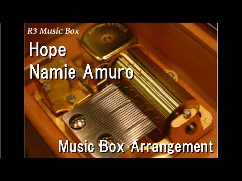 Hope/Namie Amuro [Music Box] (Anime