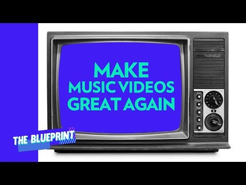 Make Music Videos Great Again