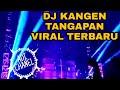 - DJ KANGEN TANGGAPAN CURHATAN PARA SENIMAN DJ AXL 2020