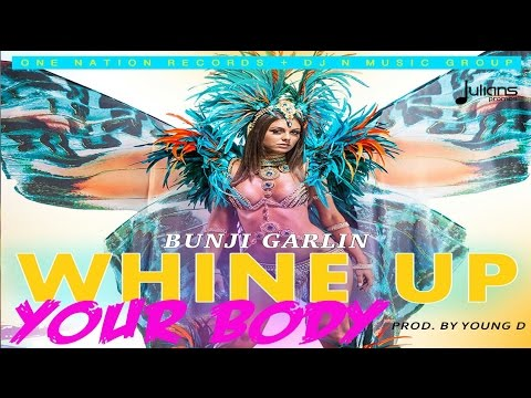 "Bunji Garlin - Whine Up Your Body ""2017 Release"" [HD]"