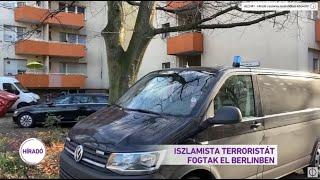 Iszlamista terroristát fogtak el Berlinben