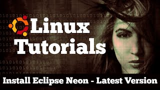How to Install Eclipse Neon on Ubuntu 16.04    Latest Version Tutorial for Linux