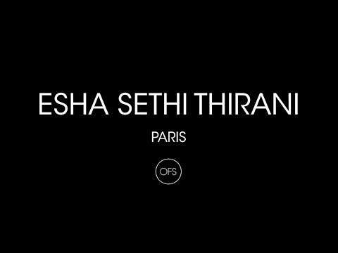 ESHA SETHI THIRANI - PARIS FASHION WEEK AW18