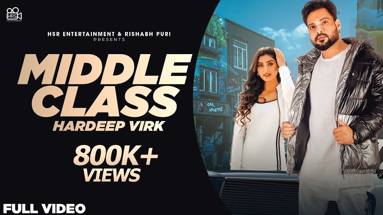 Middle Class - Hardeep Virk ft. Isha Sharma - New Punjabi Songs 2021