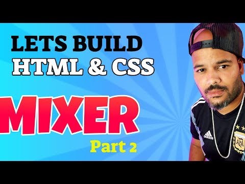 HTML And CSS Tutorial Lets Build Mixer.com Part 2