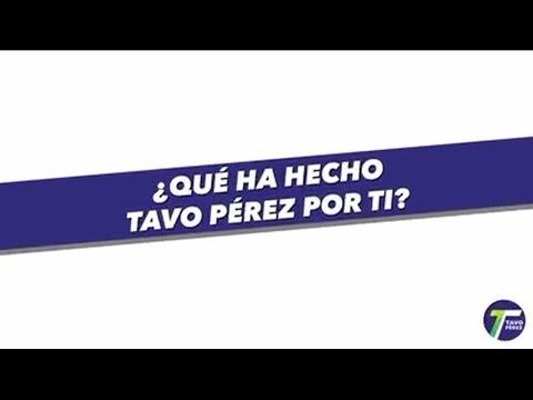 ¿Qué Ha Hecho Tavo Pérez por ti?