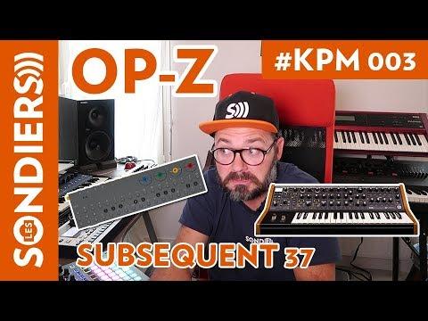 KPM #003 - TEENAGE ENGINEERING OP-Z, MOOG SUBSEQUENT 37 et 37 CV