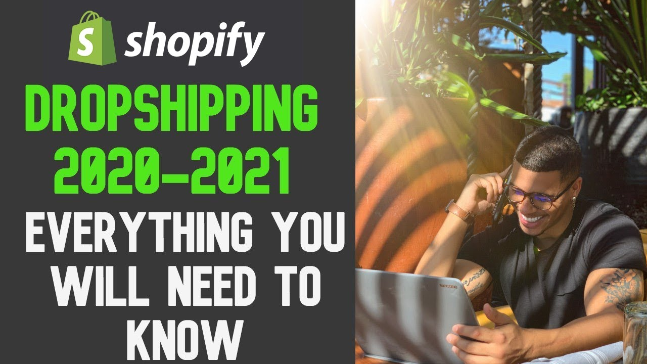 Dropshipping In 2020 - 2021 | Everything You Should Know | Shopify Dropshipping