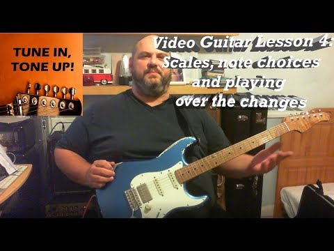 Video Guitar Lesson 4: Scales, note choices and playing over the changes
