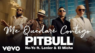 Download musik Pitbull, Ne-Yo - Me Quedaré Contigo ft. Lenier, El Micha.mp3