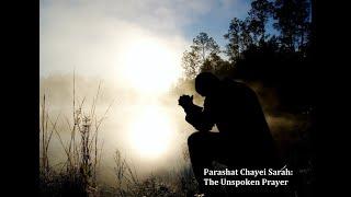 Jerusalem Lights Parashat Chayei Sarah 5781: The Unspoken Prayer