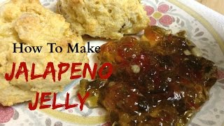 Jalapeno Jelly - How To Make It - Recipe
