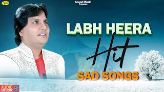 LABH HEERA l LABH HEERA HIT SAD SONGS l AUDIO JUKEBOX l LATEST PUNJABI SONGS 2020 l ANAND MUSIC