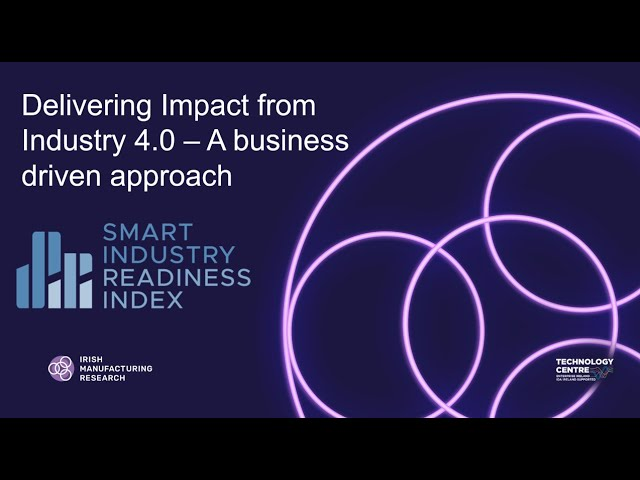 Delivering Impact from Industry 4.0 with a Business Driven Approach