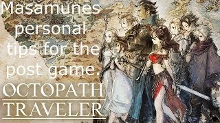 Octopath Travelers Masamunes personal tips for the post game