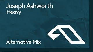 Joseph Ashworth - Heavy (Alternative Mix)