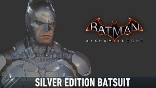 SKIN; Batman; Arkham Knight; Silver Edition Batsuit