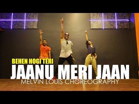 Jaanu Meri Jaan | Melvin Louis Choreography | Behen Hogi Teri |