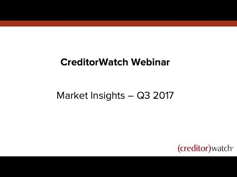 CreditorWatch Market Insights  - Q3 2017