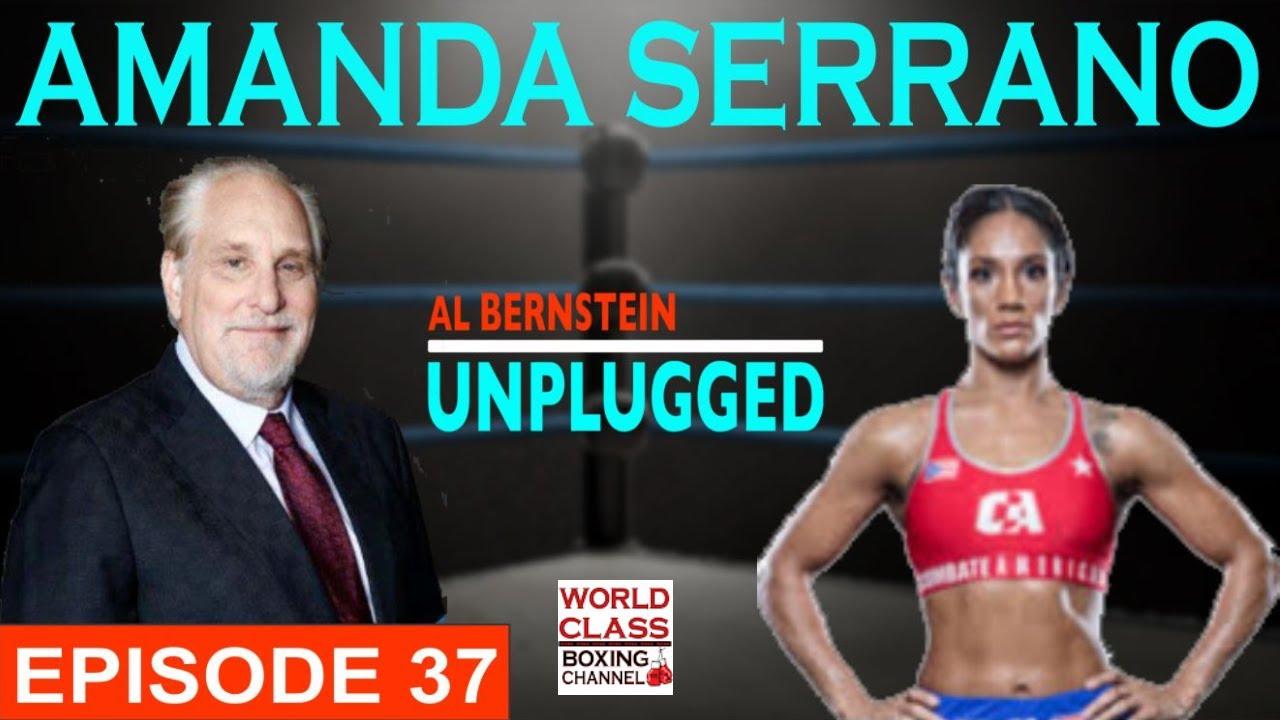 Al Bernstein Unplugged Interviews a Women's Boxing Champion, Amanda Serrano