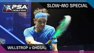 Squash: WILLSTROP vs GHOSAL *SLOW-MO SPECIAL*