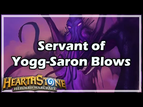 [Hearthstone] Servant of Yogg-Saron Blows