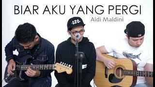 BIAR AKU YANG PERGI - ALDY MALDINI Rendy | Ajay | Oskar