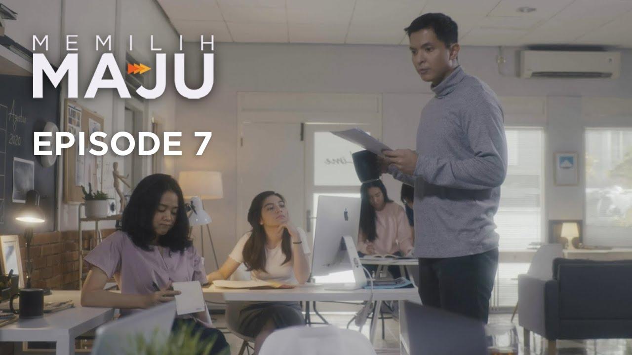 #MemilihMaju - Episode 7