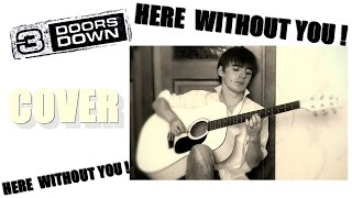 Скачать 3 Doors Down Here Without You Cover