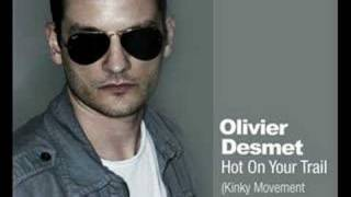 Olivier Desmet - Hot On Your Trail (Kinky Movement Radio Edi