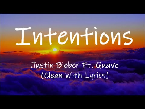 Justin Bieber - Intentions Ft. Quavo (Clean With Lyrics)