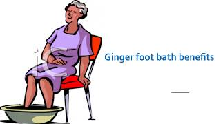 What is the Benefit of Ginger - Foot bath